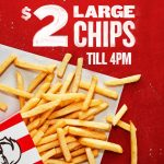 DEAL: KFC – $2 Large Chips until 4pm (until 21 September 2020)